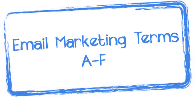 email marketing terms A-F