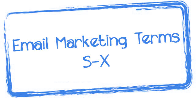 email marketing terms S-X