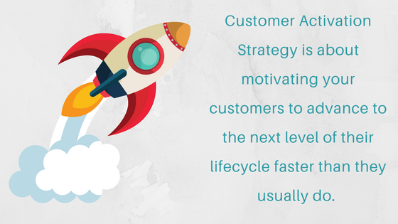 Customer Activation Strategy