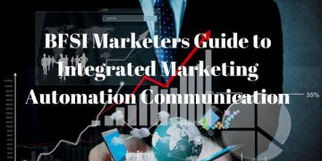 BFSI Marketers Guide to Integrated Marketing Automation Communication